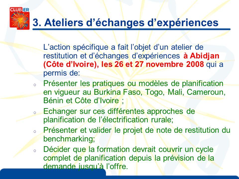 3. Ateliers déchanges dexpériences Laction spécifique a fait lobjet dun atelier de restitution et déchanges dexpériences à Abidjan (Côte dIvoire), les
