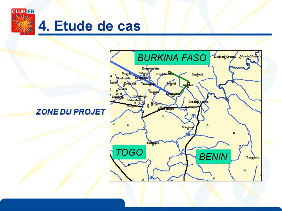 4. Etude de cas ZONE DU PROJET TOGO BURKINA FASO BENIN