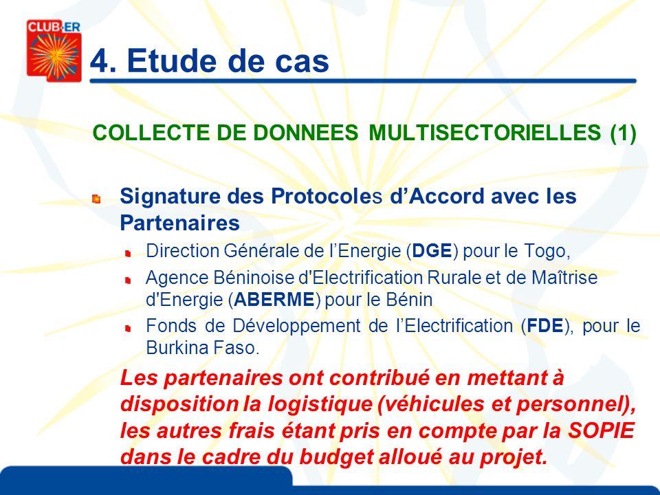 4. Etude de cas COLLECTE DE DONNEES MULTISECTORIELLES (1) Signature des Protocoles dAccord avec les Partenaires Direction Générale de lEnergie (DGE) p
