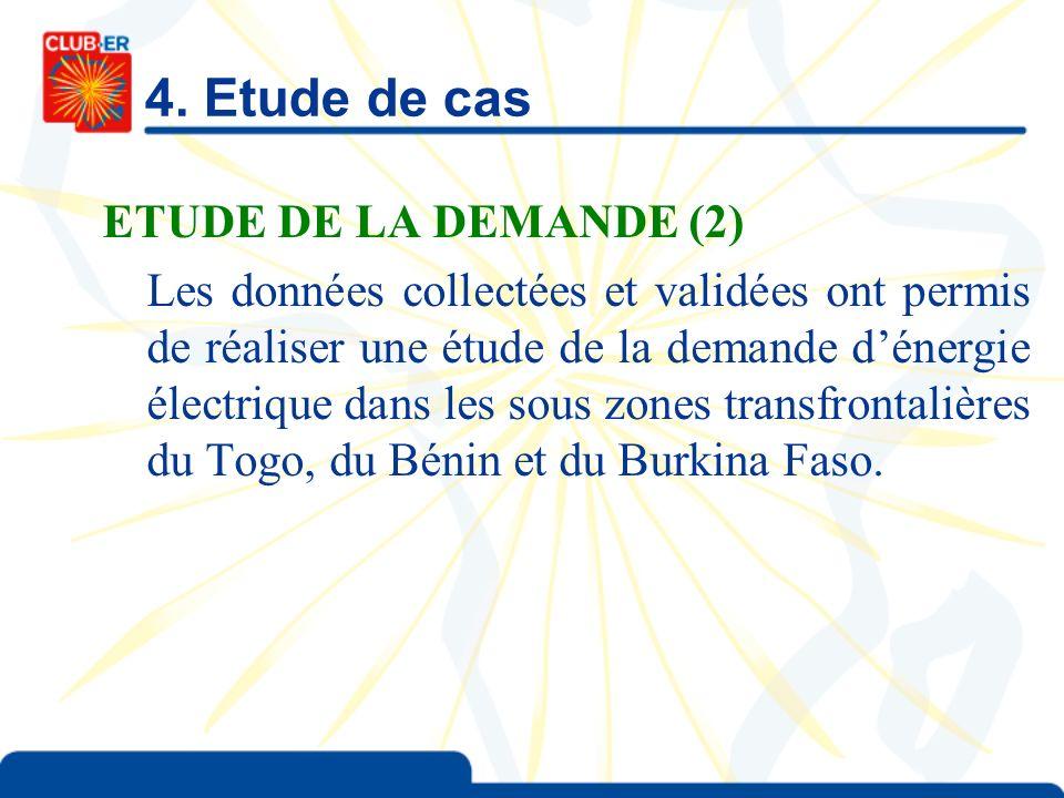 4. Etude de cas ETUDE DE LA DEMANDE (2) Les données collectées et validées ont permis de réaliser une étude de la demande dénergie électrique dans les