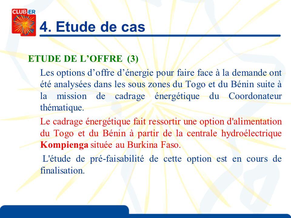 4. Etude de cas ETUDE DE LOFFRE (3) Les options doffre dénergie pour faire face à la demande ont été analysées dans les sous zones du Togo et du Bénin