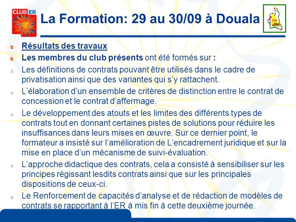 La Formation: 29 au 30/09 à Douala Résultats des travaux Les membres du club présents ont été formés sur : o Les définitions de contrats pouvant être