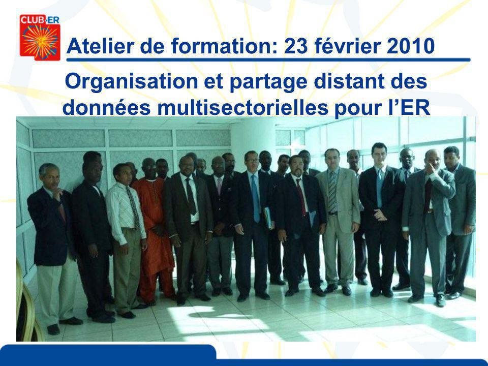 Atelier de formation: 23 février 2010 Organisation et partage distant des données multisectorielles pour lER