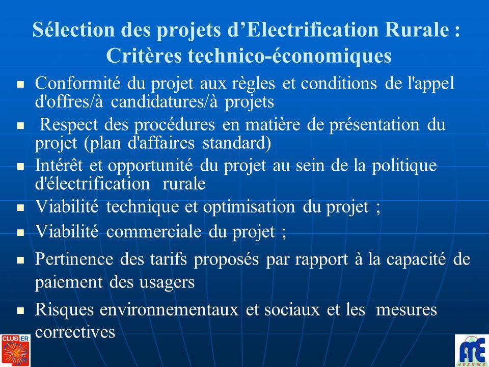 Sélection des projets dElectrification Rurale : Critères technico-économiques Conformité du projet aux règles et conditions de l'appel d'offres/à cand