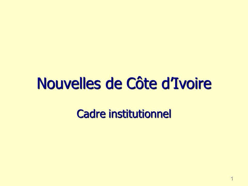 Nouvelles de Côte dIvoire Cadre institutionnel 1