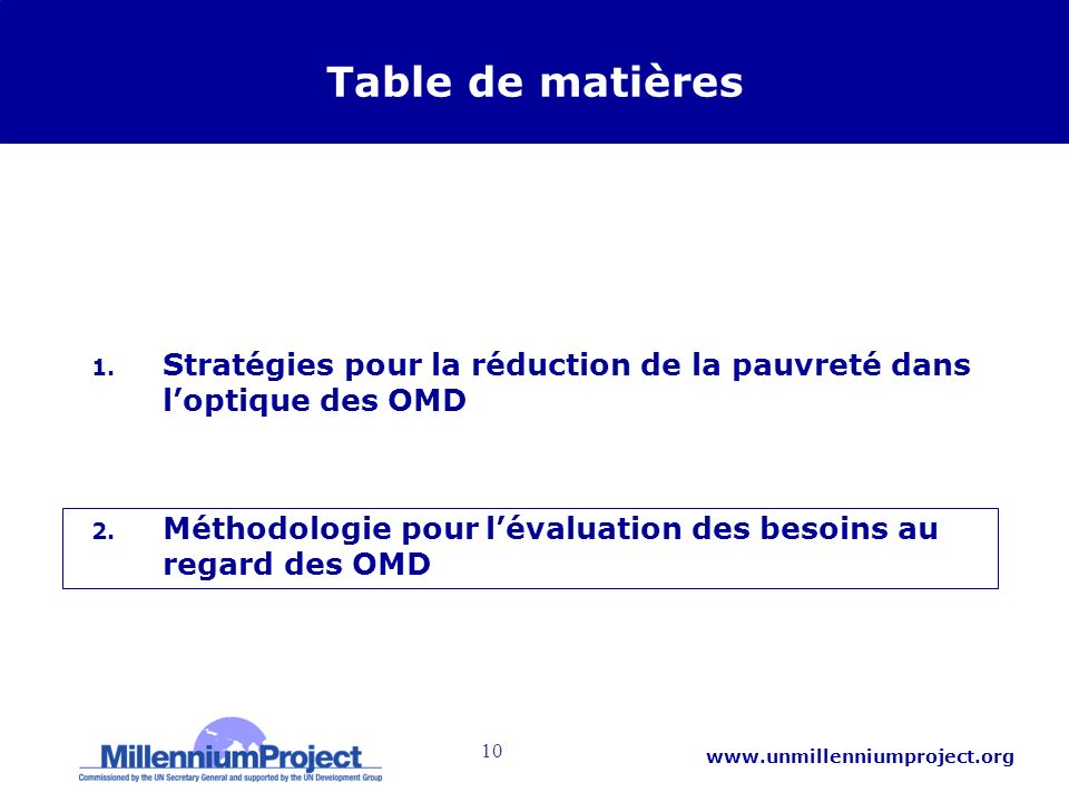 10 www.unmillenniumproject.org Table de matières 1. Stratégies pour la réduction de la pauvreté dans loptique des OMD 2. Méthodologie pour lévaluation