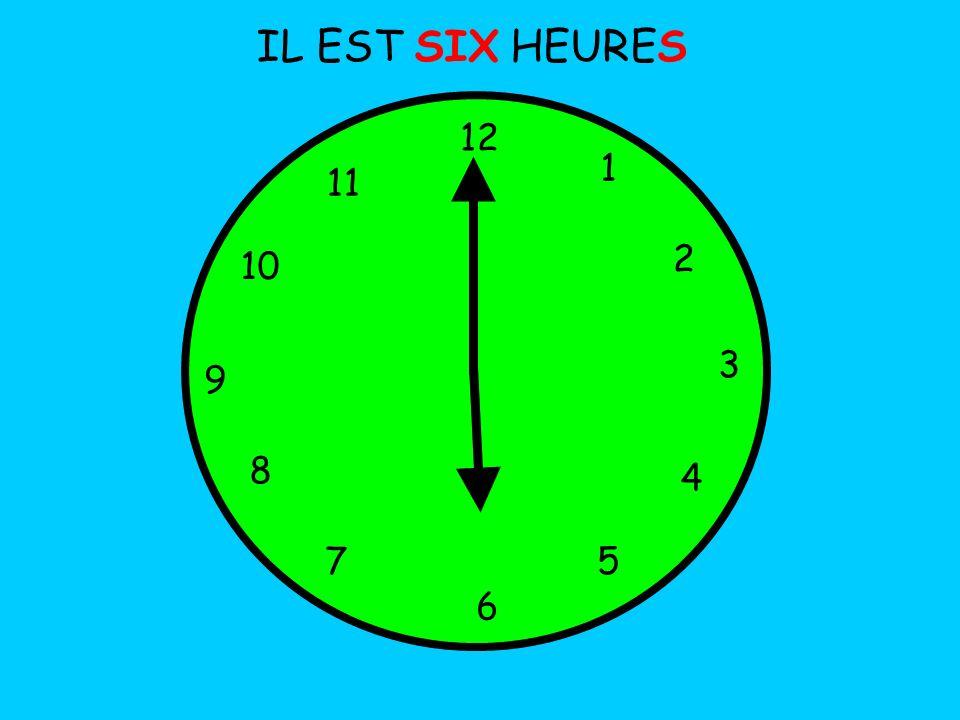 IL EST NEUF HEURES 12 1 5 4 9 3 6 10 11 2 7 8 ET DEMIE