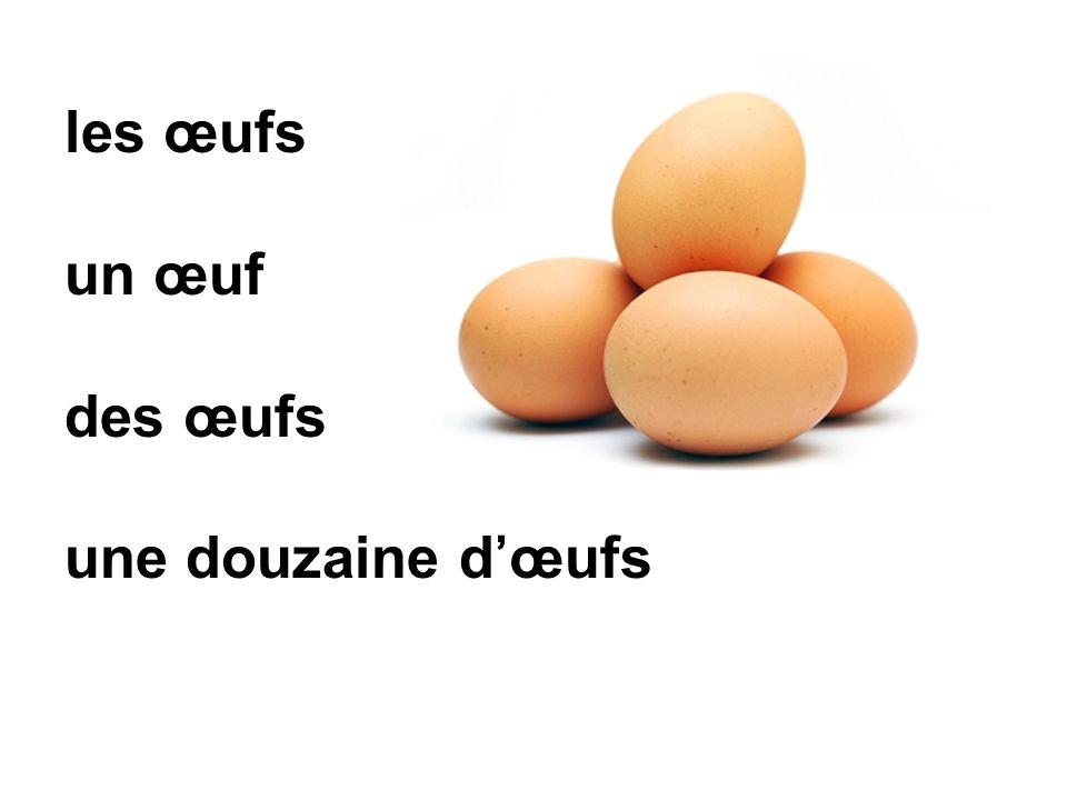 les œufs un œuf des œufs une douzaine dœufs