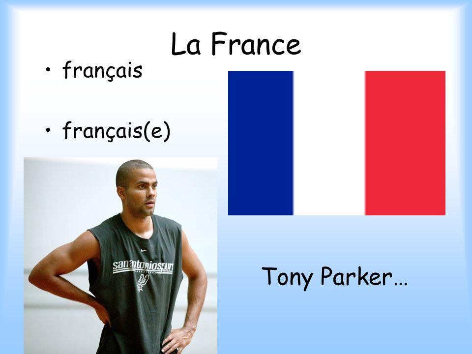 La France français français(e) Tony Parker…