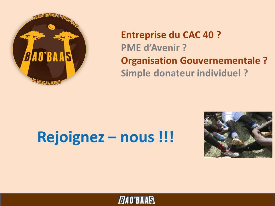 Entreprise du CAC 40 ? PME dAvenir ? Organisation Gouvernementale ? Simple donateur individuel ? Rejoignez – nous !!!