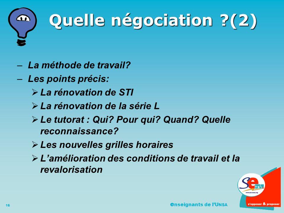 e nseignants de lU NSA 16 Quelle négociation (2) –La méthode de travail.