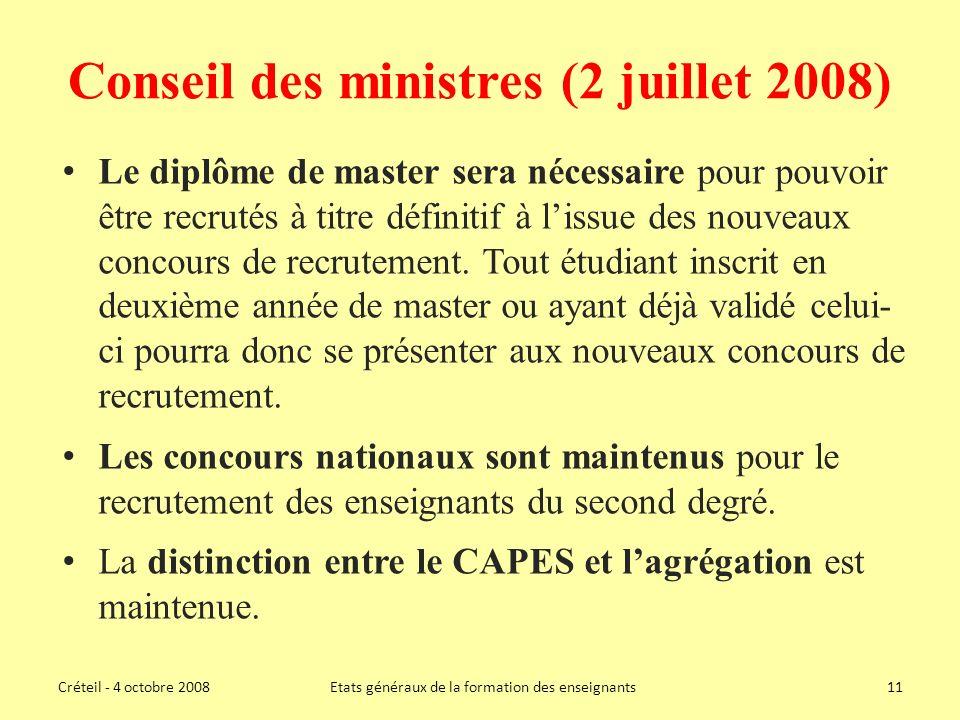 Conseil des ministres (2 juillet 2008) Le diplôme de master sera nécessaire pour pouvoir être recrutés à titre définitif à lissue des nouveaux concours de recrutement.
