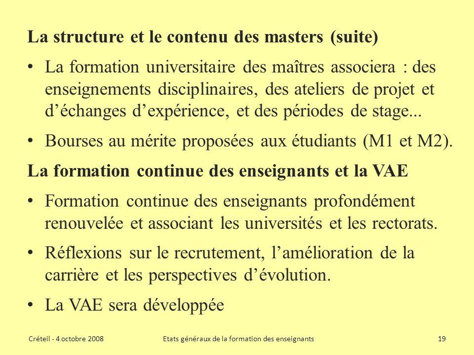La structure et le contenu des masters (suite) La formation universitaire des maîtres associera : des enseignements disciplinaires, des ateliers de projet et déchanges dexpérience, et des périodes de stage...