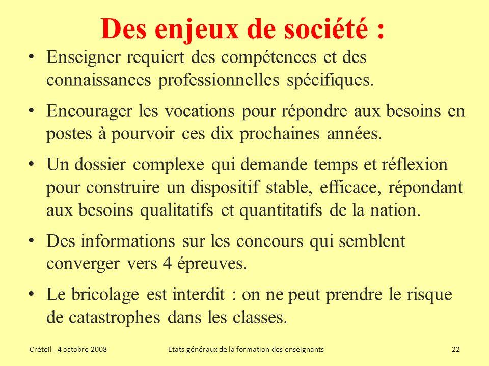Des enjeux de société : Enseigner requiert des compétences et des connaissances professionnelles spécifiques.