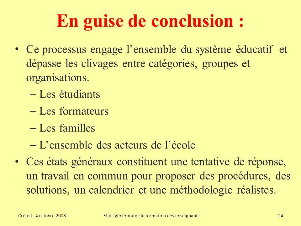 En guise de conclusion : Ce processus engage lensemble du système éducatif et dépasse les clivages entre catégories, groupes et organisations.