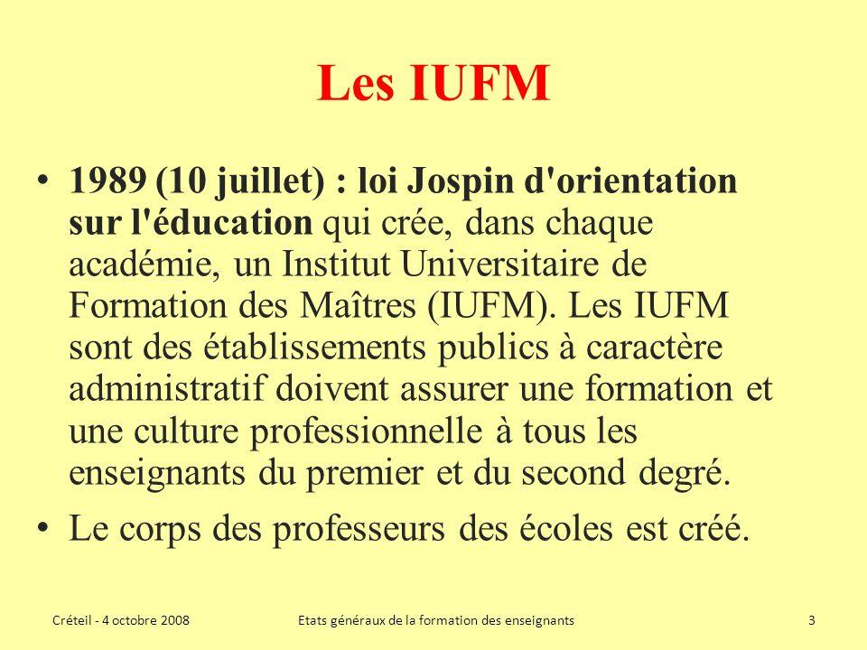 Les IUFM 1989 (10 juillet) : loi Jospin d orientation sur l éducation qui crée, dans chaque académie, un Institut Universitaire de Formation des Maîtres (IUFM).