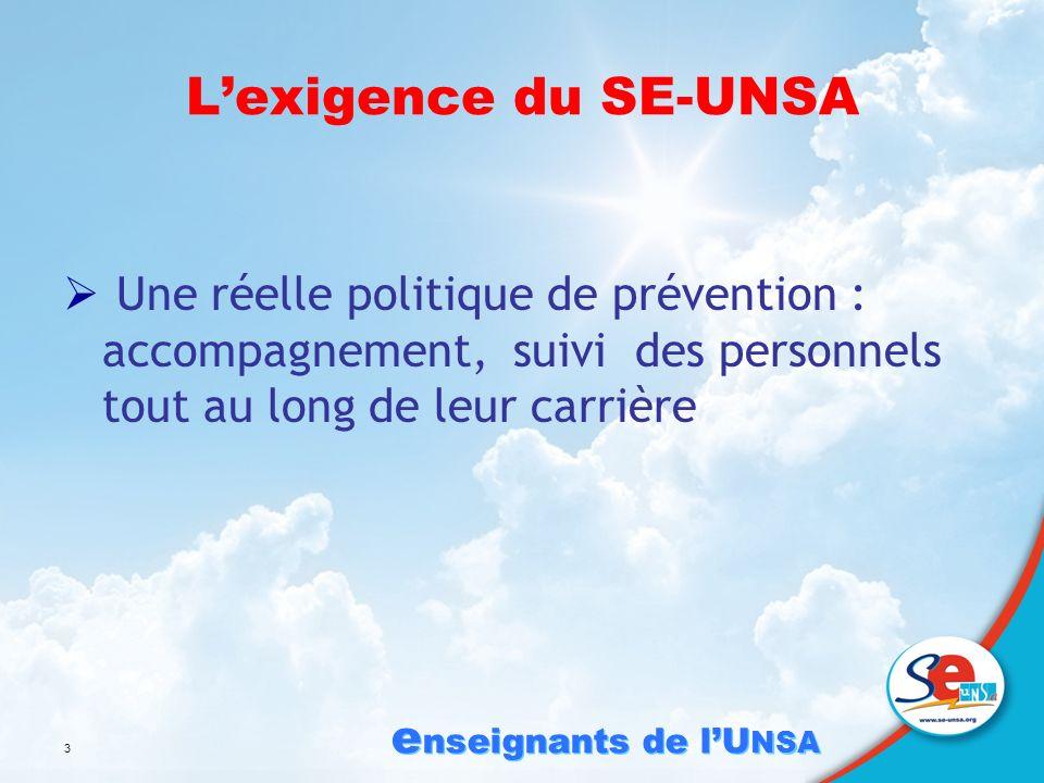 e nseignants de lU NSA 3 Lexigence du SE-UNSA Une réelle politique de prévention : accompagnement, suivi des personnels tout au long de leur carrière
