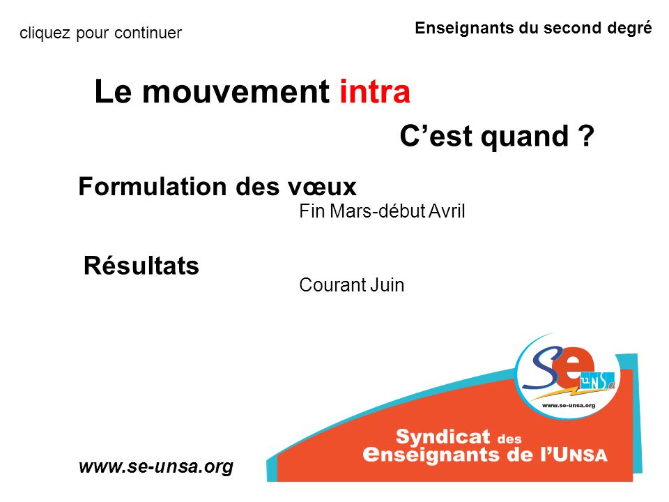 Enseignants du second degré www.se-unsa.org Le mouvement intra Cest quand .