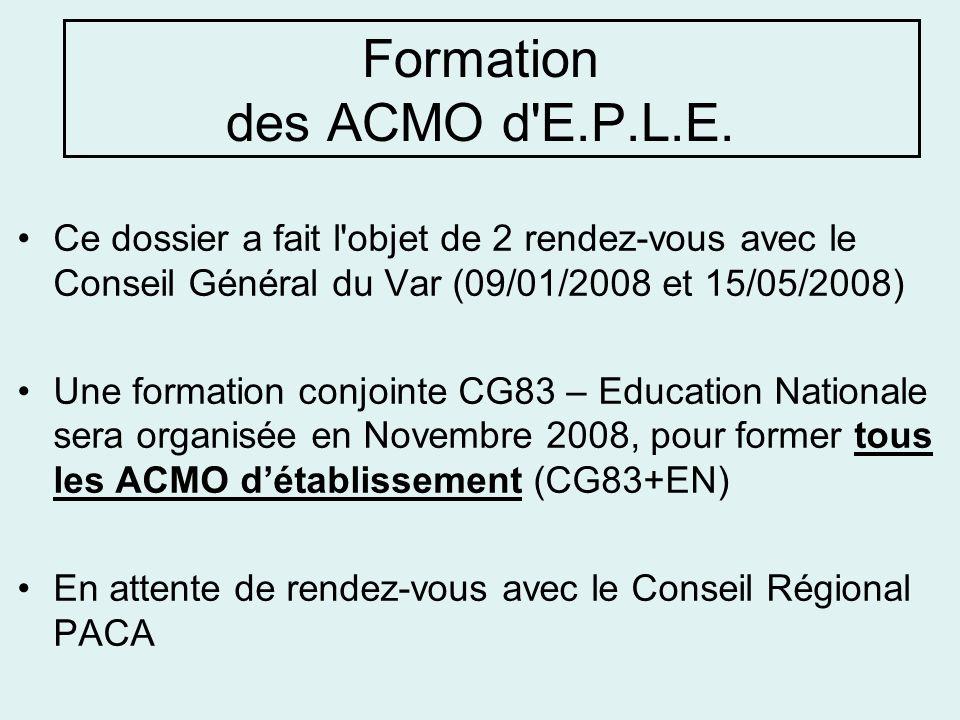 Formation des ACMO d'E.P.L.E. Ce dossier a fait l'objet de 2 rendez-vous avec le Conseil Général du Var (09/01/2008 et 15/05/2008) Une formation conjo