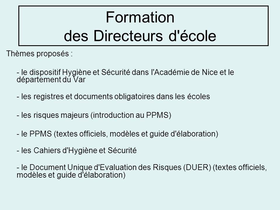 Formation des Directeurs d'école Thèmes proposés : - le dispositif Hygiène et Sécurité dans l'Académie de Nice et le département du Var - les registre