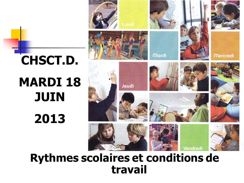 Rythmes scolaires et conditions de travail CHSCT.D. MARDI 18 JUIN 2013