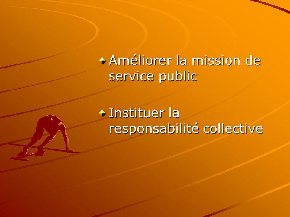 Améliorer la mission de service public Instituer la responsabilité collective