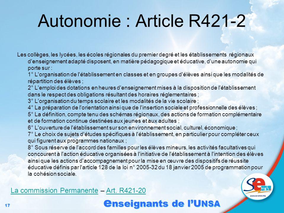 17 e nseignants de lU NSA Autonomie : Article R421-2 Les collèges, les lycées, les écoles régionales du premier degré et les établissements régionaux