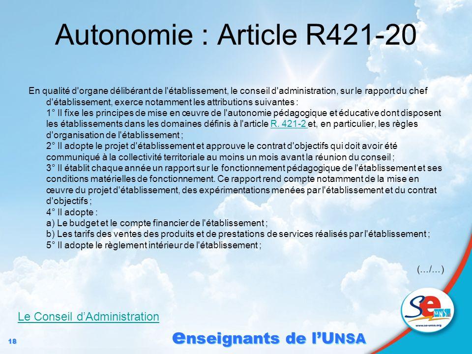 18 e nseignants de lU NSA Autonomie : Article R421-20 En qualité d'organe délibérant de l'établissement, le conseil d'administration, sur le rapport d