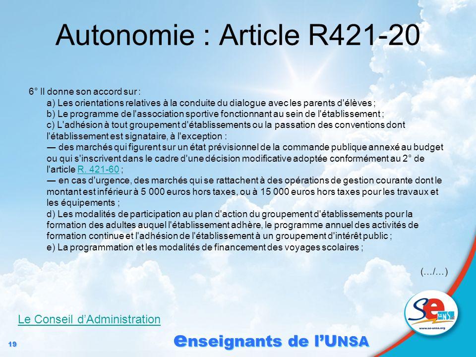 19 e nseignants de lU NSA Autonomie : Article R421-20 6° Il donne son accord sur : a) Les orientations relatives à la conduite du dialogue avec les pa
