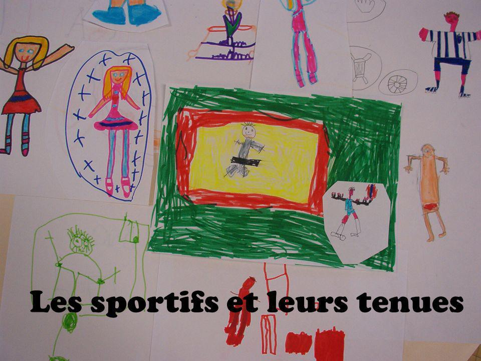 Les sportifs et leurs tenues
