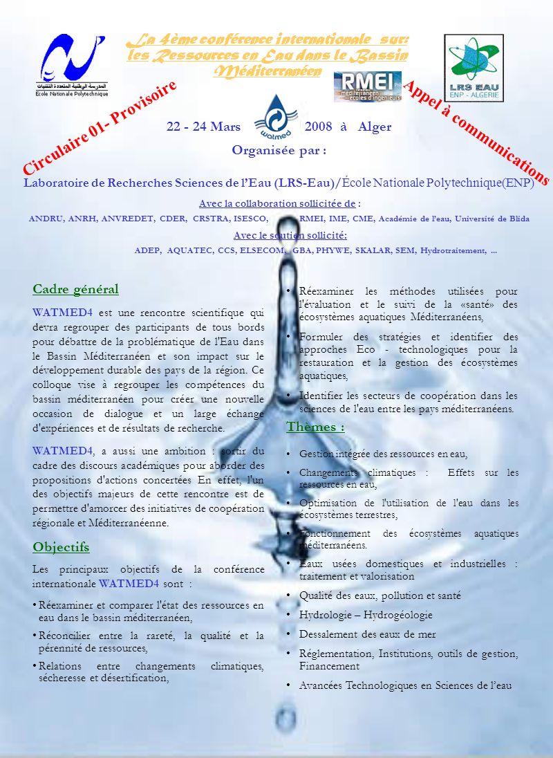 La 4ème conférence internationale sur: les Ressources en Eau dans le Bassin Méditerranéen 22 - 24 Mars 2008 à Alger Organisée par : Laboratoire de Rec