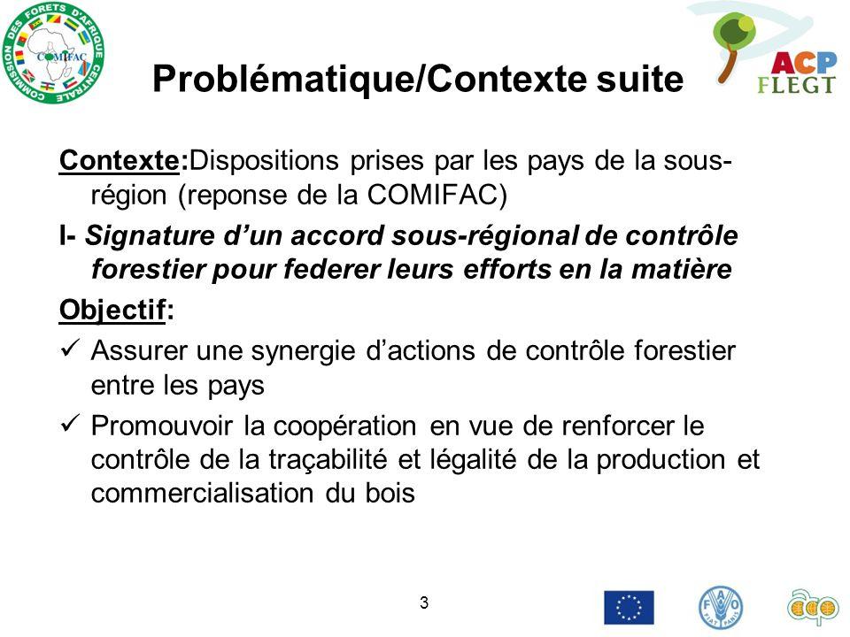 3 Problématique/Contexte suite Contexte:Dispositions prises par les pays de la sous- région (reponse de la COMIFAC) I- Signature dun accord sous-régio