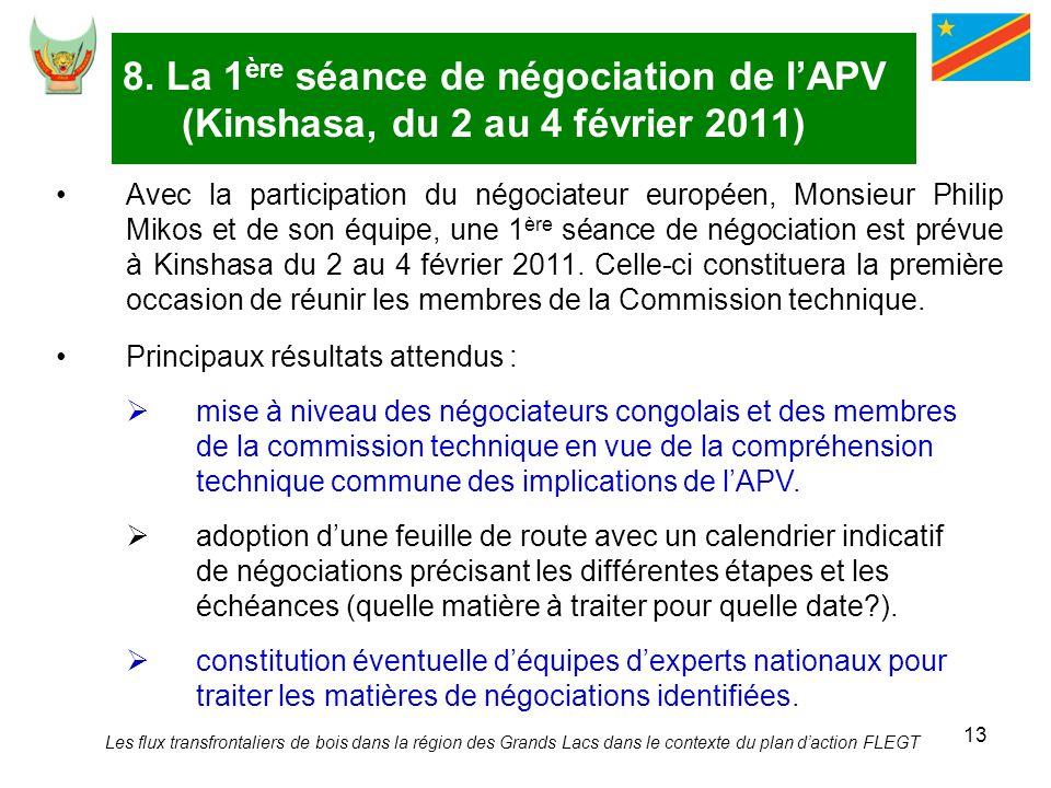 13 8. La 1 ère séance de négociation de lAPV (Kinshasa, du 2 au 4 février 2011) Avec la participation du négociateur européen, Monsieur Philip Mikos e