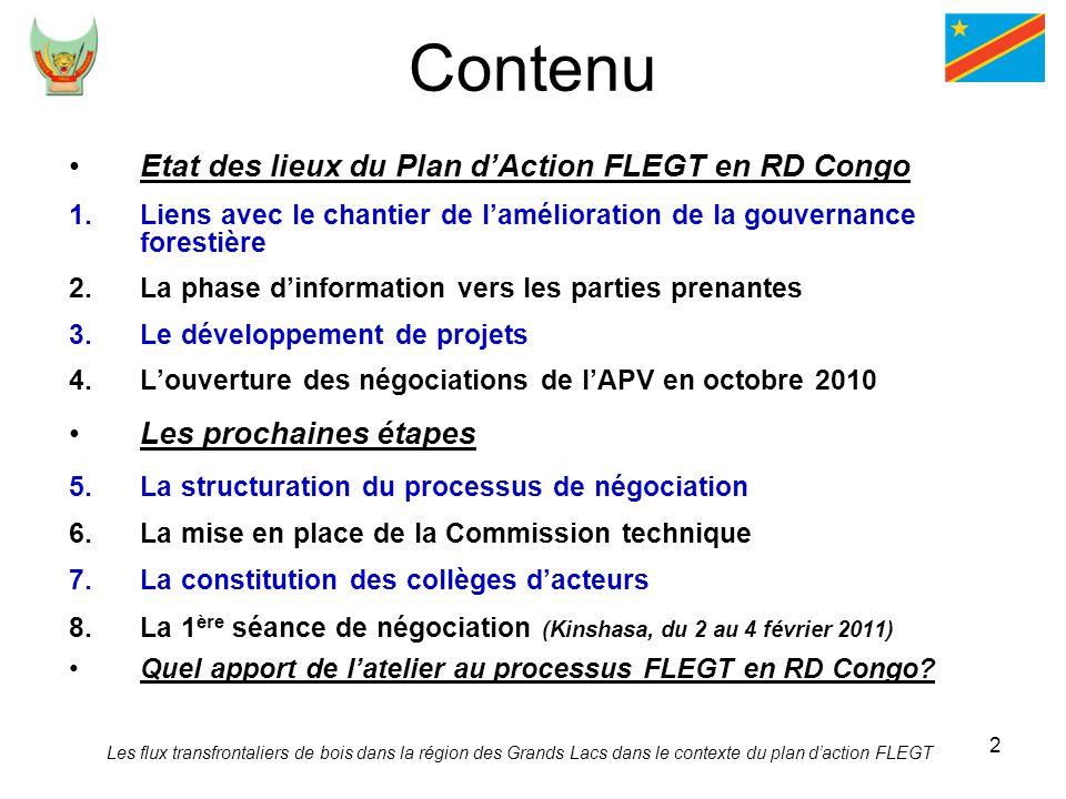 2 Contenu Etat des lieux du Plan dAction FLEGT en RD Congo 1.Liens avec le chantier de lamélioration de la gouvernance forestière 2.La phase dinformat