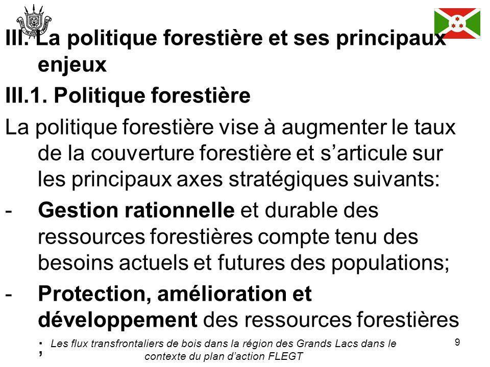 Les flux transfrontaliers de bois dans la région des Grands Lacs dans le contexte du plan daction FLEGT 9 III.