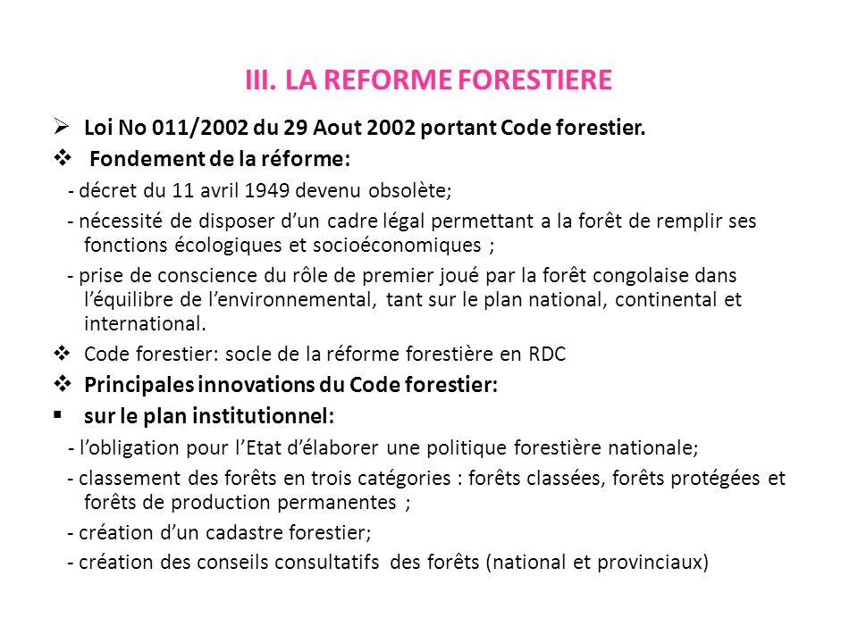 III. LA REFORME FORESTIERE Loi No 011/2002 du 29 Aout 2002 portant Code forestier.