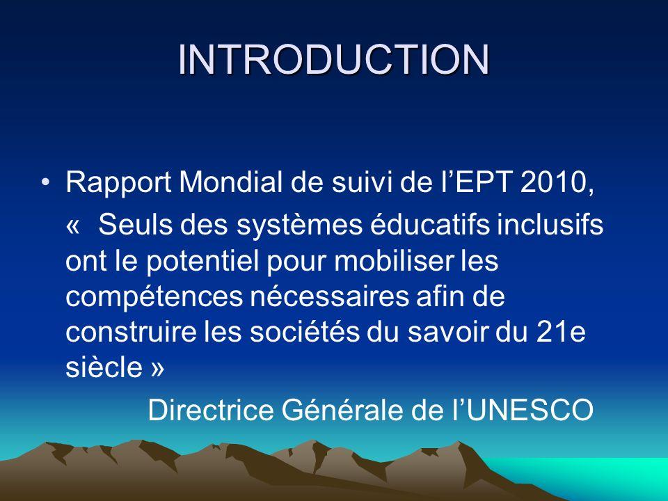 INTRODUCTION Rapport Mondial de suivi de lEPT 2010, « Seuls des systèmes éducatifs inclusifs ont le potentiel pour mobiliser les compétences nécessair