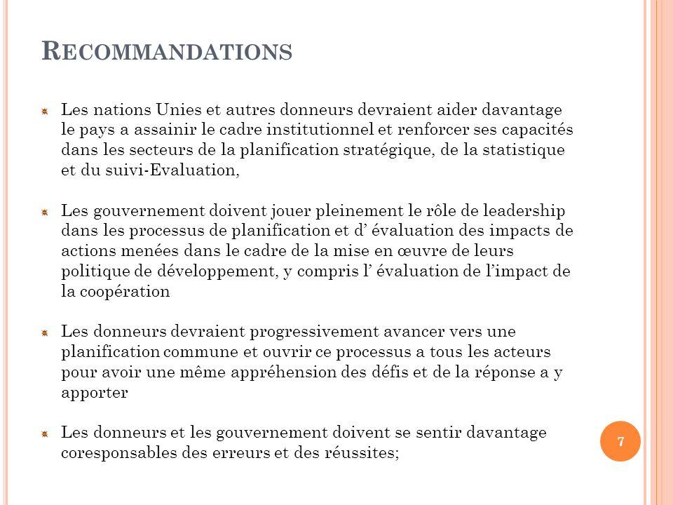 R ECOMMANDATIONS Les nations Unies et autres donneurs devraient aider davantage le pays a assainir le cadre institutionnel et renforcer ses capacités