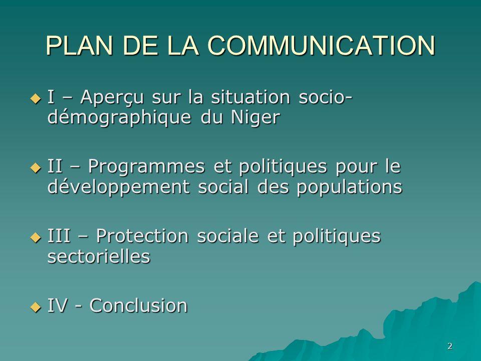 2 PLAN DE LA COMMUNICATION I – Aperçu sur la situation socio- démographique du Niger I – Aperçu sur la situation socio- démographique du Niger II – Pr