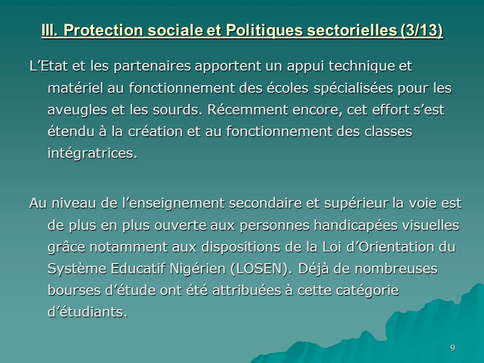 9 III. Protection sociale et Politiques sectorielles (3/13) LEtat et les partenaires apportent un appui technique et matériel au fonctionnement des éc