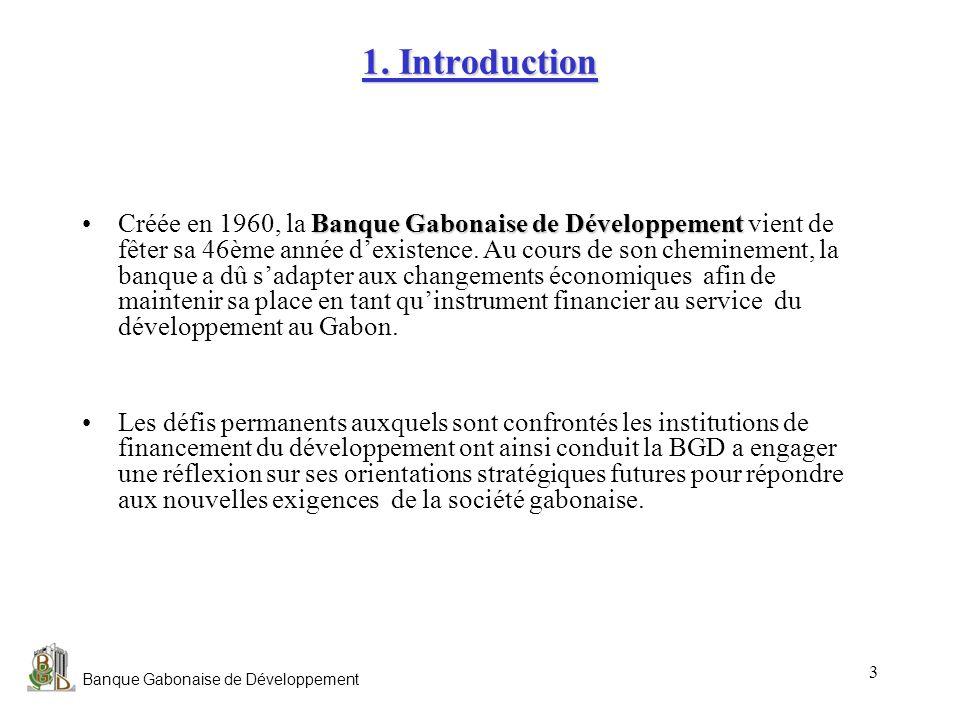 Banque Gabonaise de Développement 4 Principaux chiffres Principaux chiffres au 31/12/05 Actifs: 75,55 millions EUR Fonds propres: 50,12 Millions EUR Résultat net : 0,41 Million EUR Nombre demployés: 224 Agences: 7 Le siège social à Libreville Capital : Capital : 38 Millions EUR Principales activités Prêts aux entreprises Prêts à la consommation Activité pour compte propre (prise de participations) Activité pour compte de tiers (gestion de fonds) société dIntérêt National La Banque Gabonaise de Développement est une société dIntérêt National, créée par la loi du 8 juin 1960 et soumise à la réglementation bancaire.