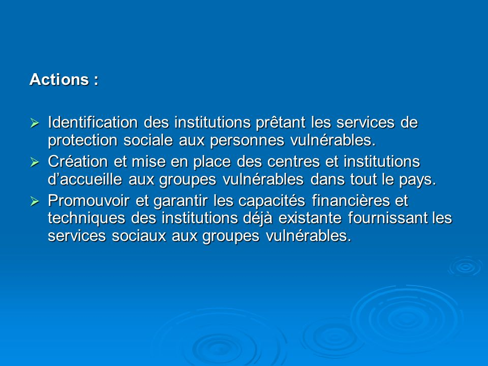 Actions : Identification des institutions prêtant les services de protection sociale aux personnes vulnérables.