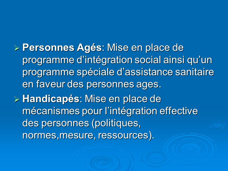 Personnes Agés: Mise en place de programme dintégration social ainsi quun programme spéciale dassistance sanitaire en faveur des personnes ages.