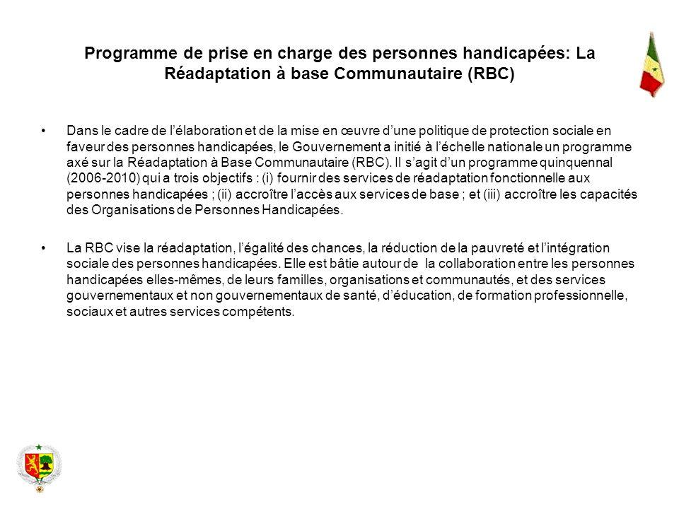 Programme de prise en charge des personnes handicapées: La Réadaptation à base Communautaire (RBC) Dans le cadre de lélaboration et de la mise en œuvr