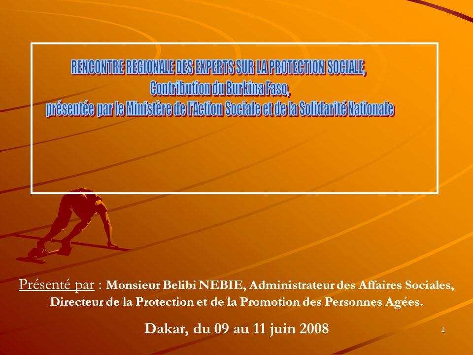 1 Présenté par : Monsieur Belibi NEBIE, Administrateur des Affaires Sociales, Directeur de la Protection et de la Promotion des Personnes Agées. Dakar
