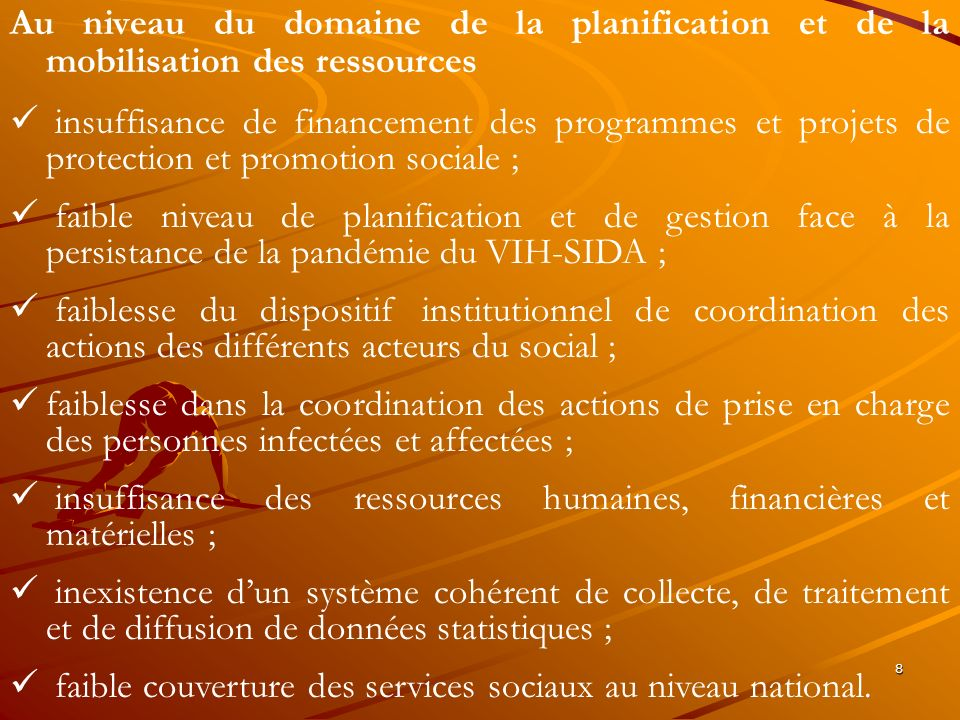 8 Au niveau du domaine de la planification et de la mobilisation des ressources insuffisance de financement des programmes et projets de protection et