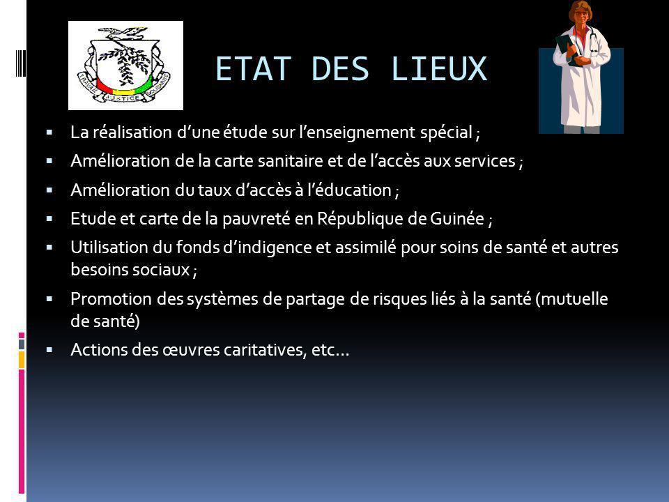 ETAT DES LIEUX La réalisation dune étude sur lenseignement spécial ; Amélioration de la carte sanitaire et de laccès aux services ; Amélioration du ta