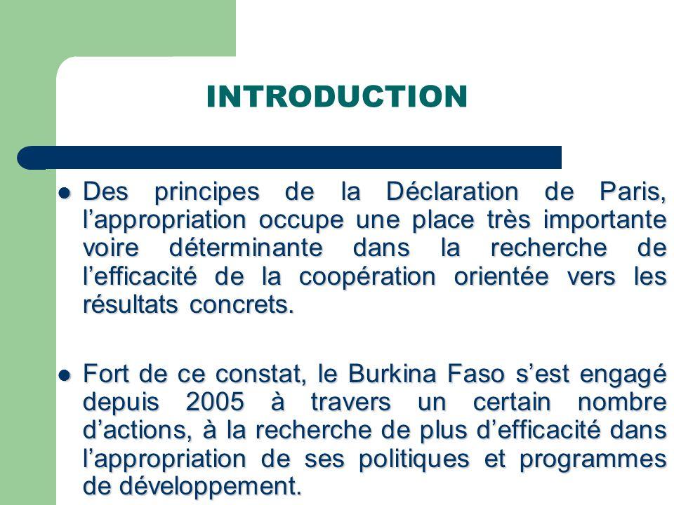 INTRODUCTION Des principes de la Déclaration de Paris, lappropriation occupe une place très importante voire déterminante dans la recherche de lefficacité de la coopération orientée vers les résultats concrets.