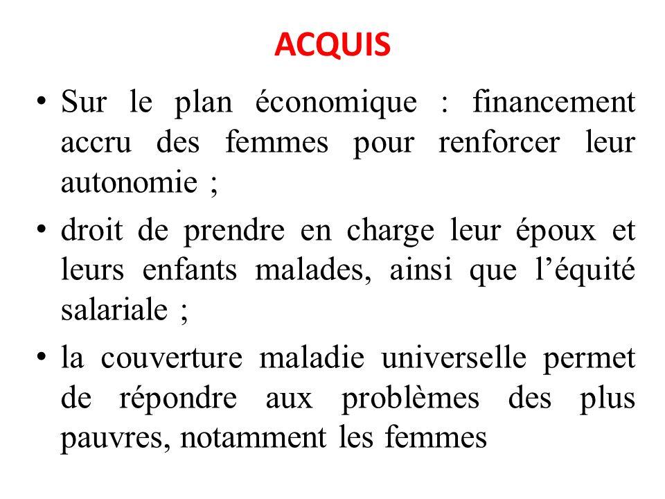 ACQUIS Sur le plan économique : financement accru des femmes pour renforcer leur autonomie ; droit de prendre en charge leur époux et leurs enfants ma