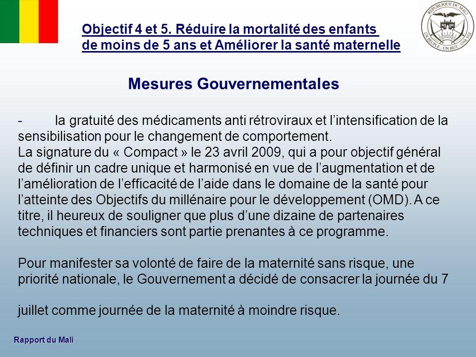 Rapport du Mali Mesures Gouvernementales - la gratuité des médicaments anti rétroviraux et lintensification de la sensibilisation pour le changement d